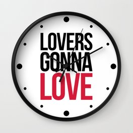 Lovers Gonna Love Funny Quote Wall Clock