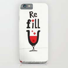 Re fill yourself! iPhone 6s Slim Case