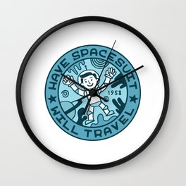 Have Spacesuit You Will Travel Wall Clock