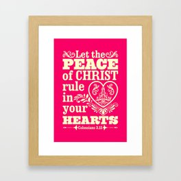 Let the peace of Christ rule in your hearts. Framed Art Print