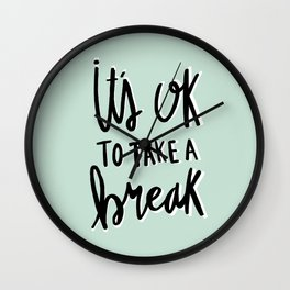 It's ok to take a break - hand lettered typography - blue Wall Clock