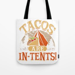 Tacos Are In-Tents! Mexican Taco Lover Gifts Tote Bag