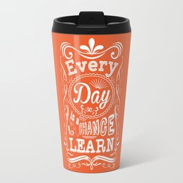 Lab No. 4 Every Day Is A Chance to Learn Motivational Quotes Travel Mug