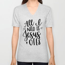 All I need is Jesus and Oils Unisex V-Neck