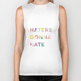 Haters Gonna Hate Biker Tank