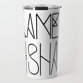 Blame Misha Travel Mug