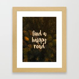 Find a happy road Framed Art Print
