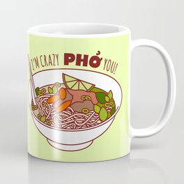 I'm Crazy Pho You! Coffee Mug