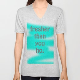 Fresher than you Unisex V-Neck