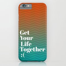 Get Your Life Together Slim Case iPhone 6s