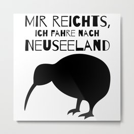 Enough For Me, I'm Going To New Zealand Metal Print