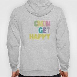 Cmon Get Happy Hoody