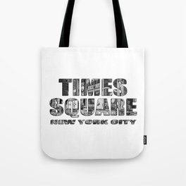 Times Square New York City (B&W photo filled flat type) Tote Bag