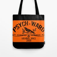 psych Tote Bags featuring Psych Ward Member by ImpART by Torg