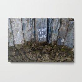 Love is Life Metal Print