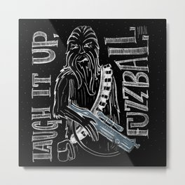 Wookie Laughs Metal Print
