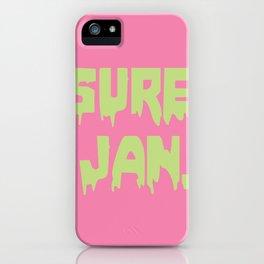 Sure, Jan. iPhone Case