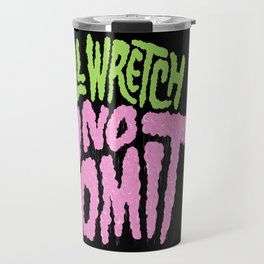 All Wretch No Vomit Travel Mug