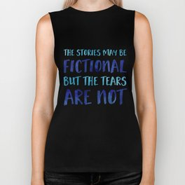 The Stories May Be Fictional But The Tears Are Not - Blue Biker Tank