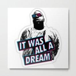 Notorious Big B.I.G it was all a dream Metal Print