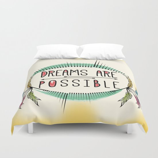 Dreams are Possible Duvet Cover