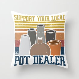 Support Your Local Pot Throw Pillow