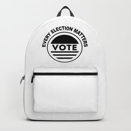 Every Election Matters Vote Election Political Backpack