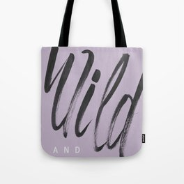 Wild and Free #1 Tote Bag