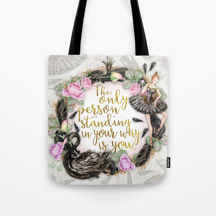 Black Swan - The Only Person Standing in Your Way Tote Bag