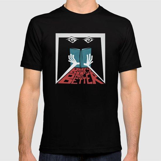 Books Are Better T-shirt