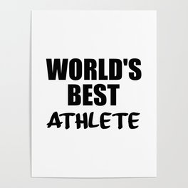 worlds best athlete sayings and logos Poster