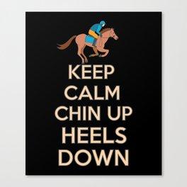 Funny Horse Shirt Keep Calm Chin Up Heels Down Canvas Print