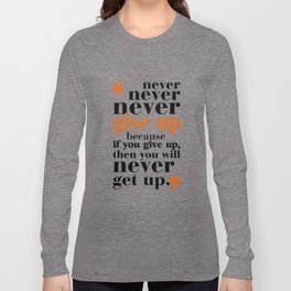 Lab No. 4 - Never give up in your life Gym Motivational Quotes Poster Long Sleeve T-shirt