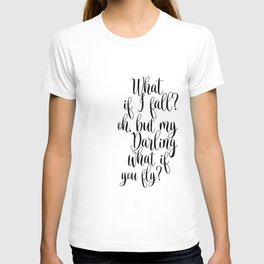 What If I Fall Oh My Darling What If You Fly Sign, Wood Sign T-shirt