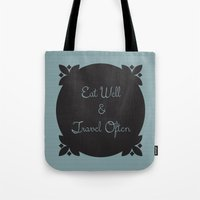 eat well travel often Tote Bags featuring Eat Well and Travel Often 1.2 by Liesl Marelli