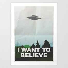 i want to belive! Art Print
