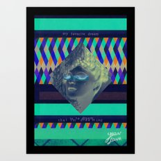 My favorite dream Art Print