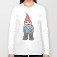 gnome Long Sleeve T-shirts featuring Gnome Sayin?  by Aubree Eisenwinter