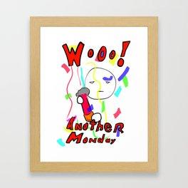 Monday! Framed Art Print