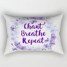 Chant, Breathe, Repeat Rectangular Pillow