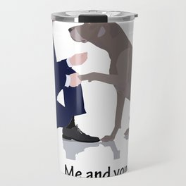 Me and you in a relationship Travel Mug