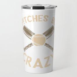 Pitches be crazy - baseball Travel Mug