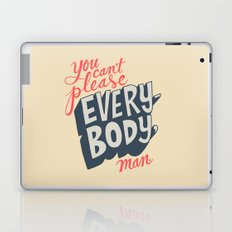 You Can't Please Everyone, Man. Laptop & iPad Skin