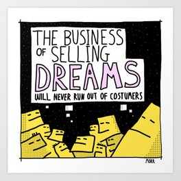 The Business of Selling Dreams Art Print