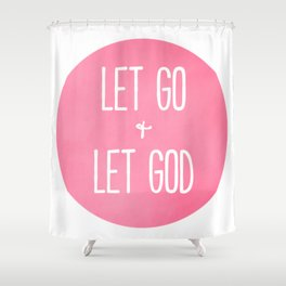 Let Go and Let God - Christian Typography Shower Curtain