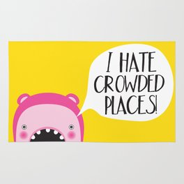 I hate crowded places! Rug