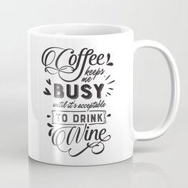 Coffee keeps me busy until its acceptable to drink wine - Funny hand drawn quotes illustration. Funny humor. Life sayings. Coffee Mug