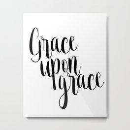 Grace Upon Grace,Bible verse,Christian quote,Scripture print,printable verse,teen Metal Print