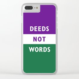 DEEDS NOT WORDS Clear iPhone Case