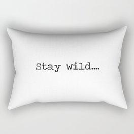 Stay Wild... Rectangular Pillow